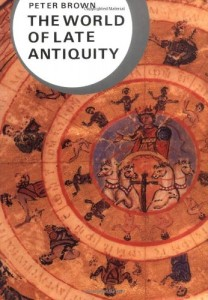 The best books on Byzantium - The World of Late Antiquity by Peter Brown