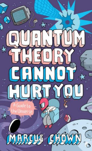 The best books on Cosmology - Quantum Theory Cannot Hurt You by Marcus Chown