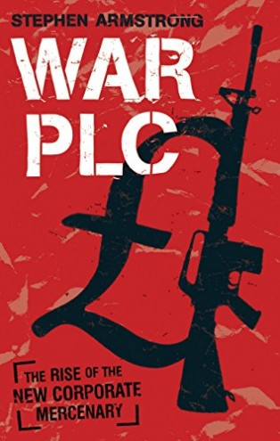 War Plc by Stephen Armstrong
