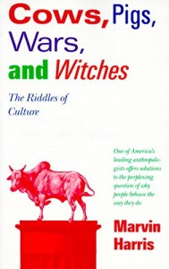 The best books on The Global Food Scandal - Cows, Pigs, Wars and Witches by Marvin Harris