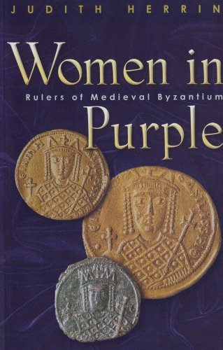 The best books on Byzantium - Women in Purple. Rulers of Medieval Byzantium by Judith Herrin