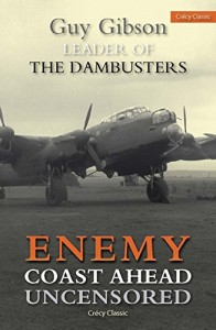 The best books on Pilots of the Second World War - Enemy Coast Ahead by Guy Gibson