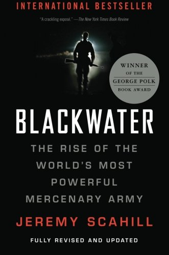 The best books on Private Armies - Blackwater by Jeremy Scahill
