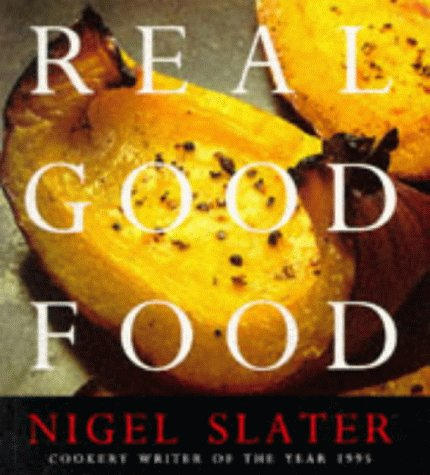 Best Cookbooks of All Time - Real Good Food by Nigel Slater