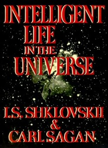 The best books on Life Beyond Earth - Intelligent Life in the Universe by Carl Sagan & Iosif Shklovsky