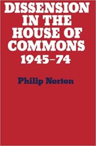 The best books on Parliamentary Politics - Dissension in the House of Commons, 1945-1974 by Philip Norton