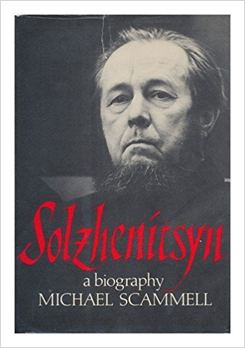 The best books on Aleksandr Solzhenitsyn - Solzhenitsyn by Michael Scammell