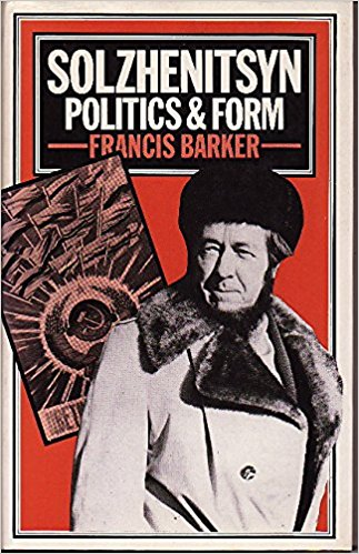 The best books on Aleksandr Solzhenitsyn - Solzhenitsyn by Francis Barker