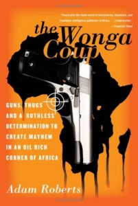 The best books on Private Armies - The Wonga Coup by Adam Roberts