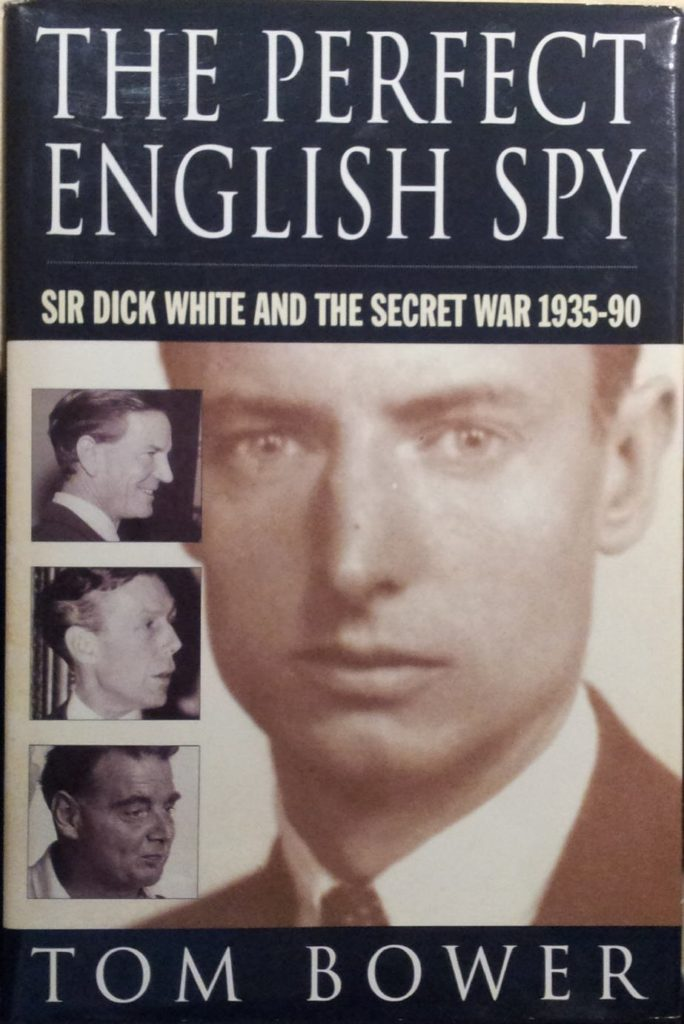 The best books on Espionage - The Perfect English Spy by Tom Bower