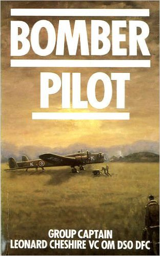 The best books on Pilots of the Second World War - Bomber Pilot by Leonard Cheshire