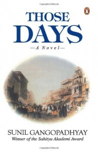 The best books on Bangladesh - Those Days by Sunil Gangopadhyay