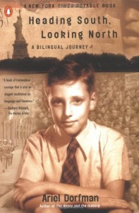 The best books on Pinochet and Chilean Politics - Heading South, Looking North: A Bilingual Journey by Ariel Dorfman