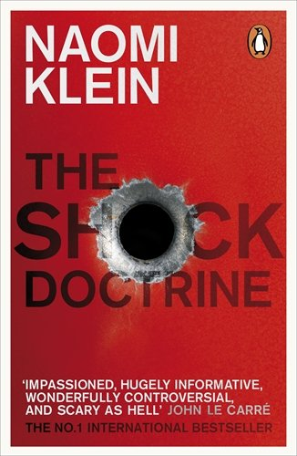 George Monbiot  — with  An Essential Reading List: The Shock Doctrine by Naomi Klein