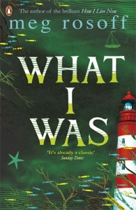 The best books on Coming of Age - What I Was by Meg Rosoff