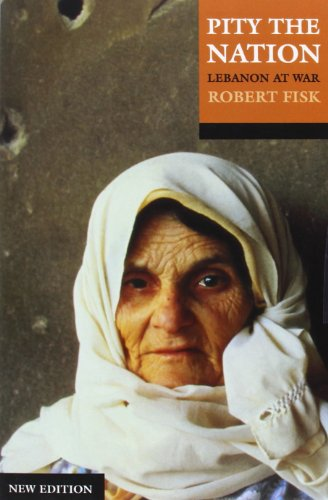 The best books on The Arabs - Pity the Nation by Robert Fisk
