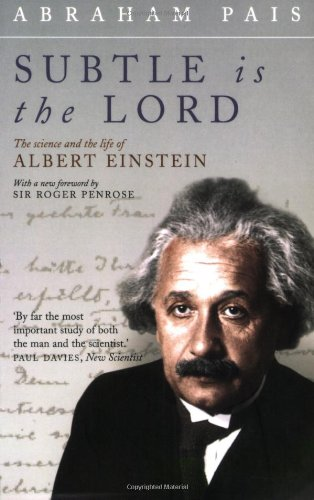 The best books on The Atom - Subtle is the Lord by Abraham Pais
