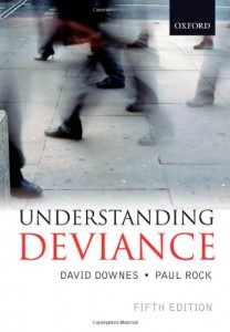 The best books on Crime and Punishment - Understanding Deviance by David Downes & David Downes and Paul Rock