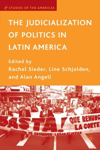 The best books on Pinochet and Chilean Politics - The Judicialization of Politics in Latin America by Alan Angell & Alan Angell, Rachel Sieder and Line Schjolden