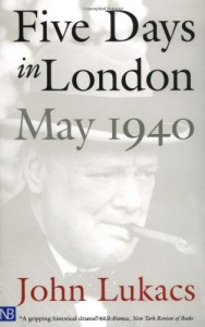 The best books on War Crimes - Five Days in London by John Lukacs