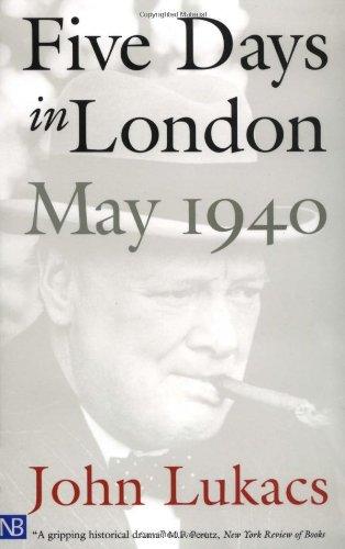 The best books on War Crimes - Five Days in London by John Lukacs