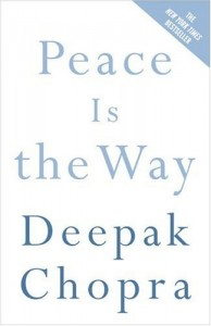 The best books on How To Be Happy - Peace is the Way by Deepak Chopra