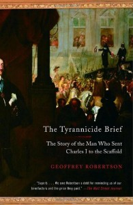 The best books on Trial By Jury - The Tyrannicide Brief by Geoffrey Robertson