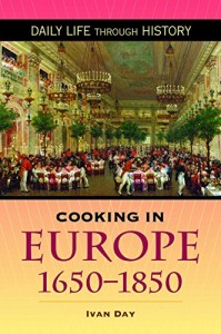 The best books on Historic Cooking - Cooking in Europe 1650-1850 by Ivan Day