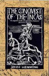 The best books on The Andes - The Conquest of the Incas by John Hemming