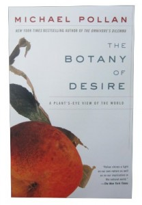 The best books on Plants and Plant Hunting - The Botany of Desire: A Plant's-Eye View of the World by Michael Pollan