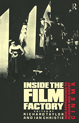 The best books on Russian Cinema - Inside the Film Factory: New Approaches to Russian and Soviet Cinema by and Richard Taylor, Ian Christie & Professor Richard Taylor