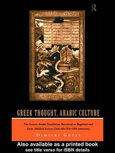 The best books on Science and Islam - Greek Thought, Arabic Culture by Dimitri Gutas