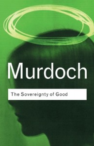 The best books on How To Be Happy - The Sovereignty of Good by Iris Murdoch