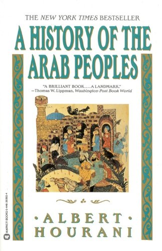 The best books on The Arab World - A History of the Arab Peoples by Albert Hourani