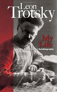 The best books on Totalitarian Russia - My Life by Leon Trotsky