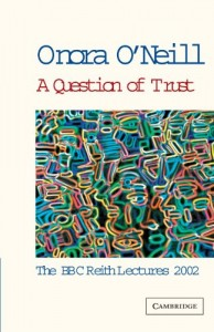 The best books on How To Be Happy - A Question of Trust by Onora O'Neill