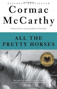The Best Cormac McCarthy Books - All the Pretty Horses by Cormac McCarthy
