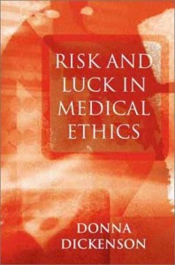 The best books on Body Shopping - Risk and Luck in Medical Ethics by Donna Dickenson