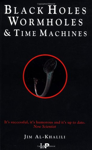 The best books on The Atom - Black Holes, Wormholes and Time Machines by Jim Al-Khalili