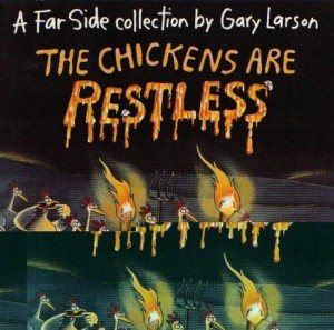 The best books on Comics - The Chickens are Restless by Gary Larson