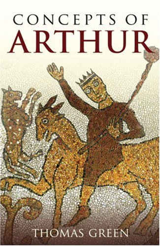 The best books on The Celts - Concepts of Arthur by Tom Green
