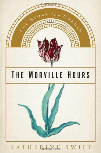 The best books on Plants and Plant Hunting - The Morville Hours by Katherine Swift