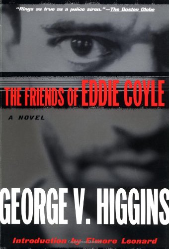 The Friends of Eddie Coyle by George V Higgins