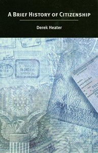 The best books on Democracy in Iraq - A Brief History of Citizenship by Derek Heater