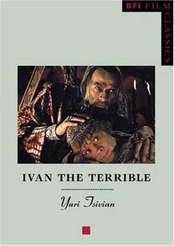 The best books on Russian Cinema - Ivan the Terrible by Yuri Tsivian