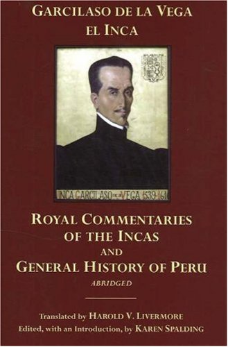 The best books on Rewriting America - Royal Commentaries of the Incas (1609) by Garcilaso de la Vega, El Inca