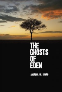 The best books on Childhood Innocence - The Ghosts of Eden by Andrew J H Sharp