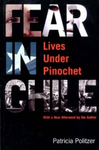 The best books on Pinochet and Chilean Politics - Fear in Chile: Lives Under Pinochet by Patricia Politzer
