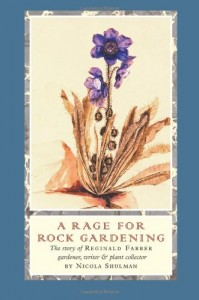 The best books on Plants and Plant Hunting - A Rage for Rock Gardening by Nicola Shulman