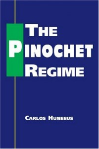 The best books on Pinochet and Chilean Politics - The Pinochet Regime by Carlos Huneeus